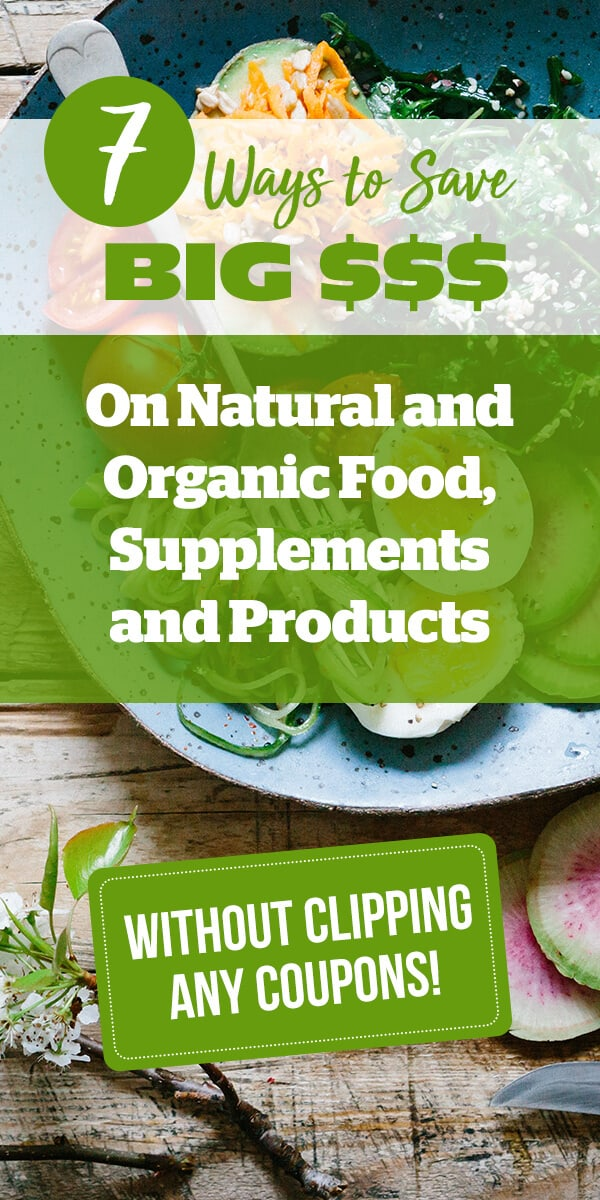 Want to buy healthier foods without breaking the bank? Quick reviews of 7 different sites that can save you money on natural food, supplements & products.