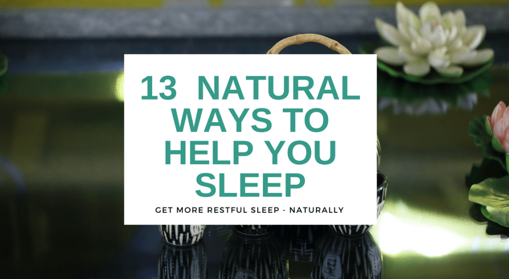 13 Natural Ways to Help You Sleep