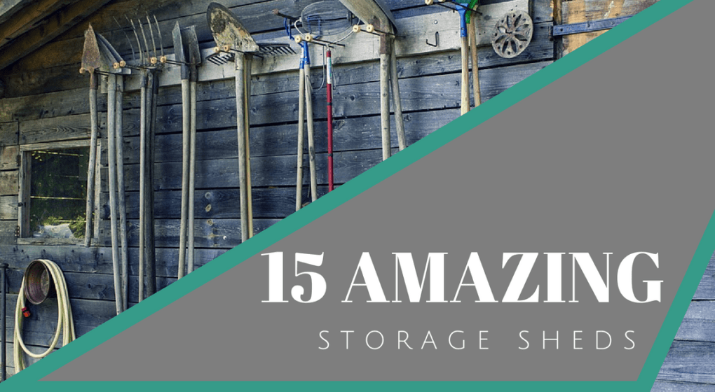 15 Amazing Storage Sheds