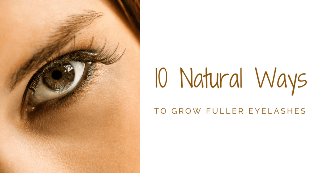 10 Homemade Remedies for Growing Fuller Eyelashes