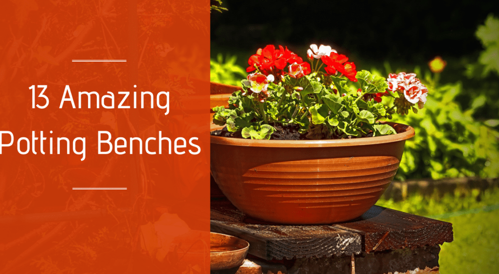 13 Amazing Potting Benches