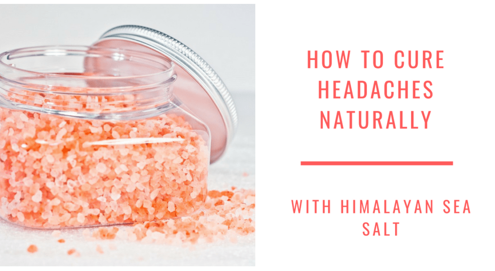 How to Cure Headaches Naturally with Himalayan Sea Salt